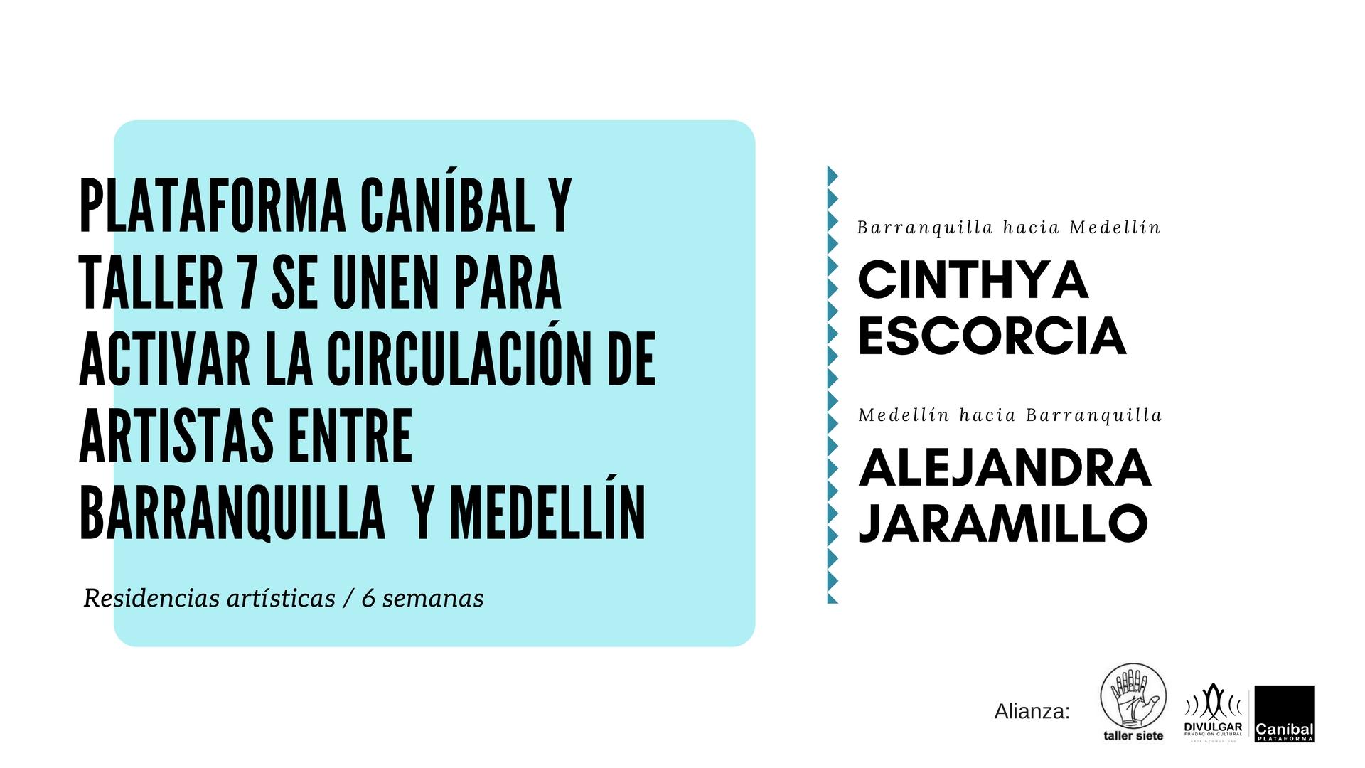 Plataforma Caníbal y Taller 7 se unen para activar la circulación de artistas entre El Caribe Colombiano y Antioquia